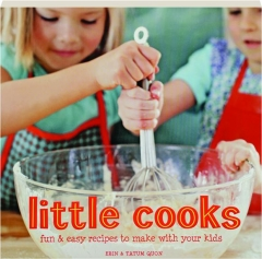 LITTLE COOKS: Fun & Easy Recipes to Make with Your Kids