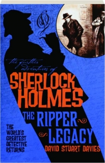 THE RIPPER LEGACY: The Further Adventures of Sherlock Holmes