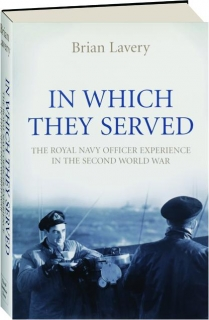 IN WHICH THEY SERVED: The Royal Navy Officer Experience in the Second World War