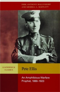 PETE ELLIS: An Amphibious Warfare Prophet, 1880-1923