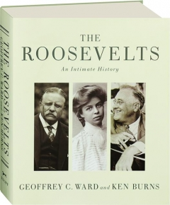 THE ROOSEVELTS: An Intimate History
