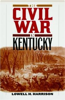 THE CIVIL WAR IN KENTUCKY