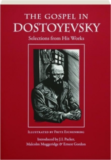 THE GOSPEL IN DOSTOYEVSKY: Selections from His Works