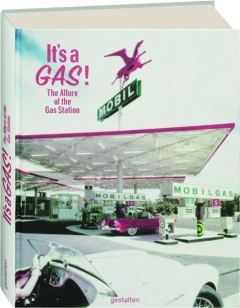 IT'S A GAS! The Allure of the Gas Station