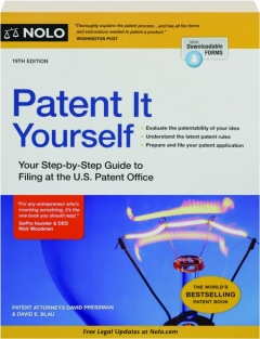 PATENT IT YOURSELF, 19TH EDITION: Your Step-by-Step Guide to Filing at the U.S. Patent Office