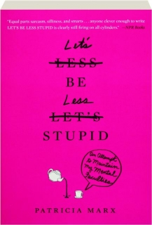 LET'S BE LESS STUPID