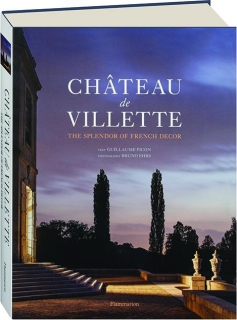 CHATEAU DE VILLETTE: The Splendor of French Decor
