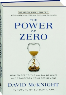 THE POWER OF ZERO, REVISED: How to Get to the 0% Tax Bracket and Transform Your Retirement