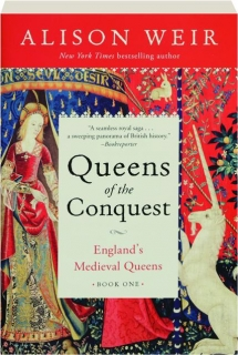 QUEENS OF THE CONQUEST, BOOK ONE: England's Medieval Queens