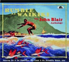 RUMBLE AT WAIKIKI: The John Blair Anthology