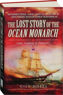 THE LOST STORY OF THE <I>OCEAN MONARCH:</I> Fire, Family & Fidelity