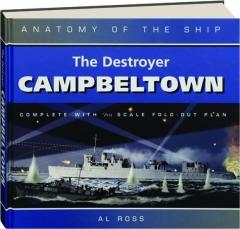 THE DESTROYER <I>CAMPBELTOWN</I>
