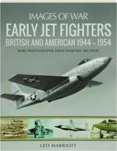 EARLY JET FIGHTERS: Images of War