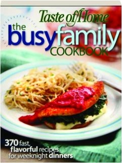 Taste of Home the Busy Family Cookbook Taste of Home and Janet Briggs