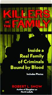 KILLERS IN THE FAMILY: Inside a Real Family of Criminals Bound by Blood