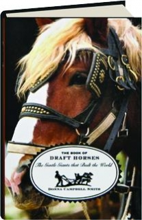 THE BOOK OF DRAFT HORSES: The Gentle Giants That Built the World
