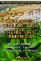 ADVANCED CIVILIZATIONS OF PREHISTORIC AMERICA: The Lost Kingdoms of the Adena, Hopewell, Mississippians, and Anasazi - Thumb 1