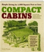COMPACT CABINS: Simple Living in 1,000 Square Feet or Less - Thumb 1