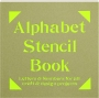 ALPHABET STENCIL BOOK: Letters & Numbers for All Craft & Design Projects - Thumb 1