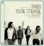 WHEN YOU'RE STRANGE: A Film About The Doors - Thumb 1