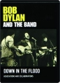BOB DYLAN AND THE BAND: Down in the Flood - Thumb 1