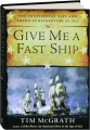 GIVE ME A FAST SHIP: The Continental Navy and America's Revolution at Sea - Thumb 1