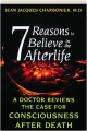 7 REASONS TO BELIEVE IN THE AFTERLIFE: A Doctor Reviews the Case for Consciousness After Death - Thumb 1
