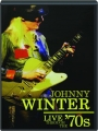 JOHNNY WINTER: Live Through the '70s - Thumb 1