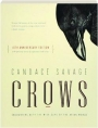 CROWS, 10TH ANNIVERSARY EDITION: Encounters with the Wise Guys of the Avian World - Thumb 1