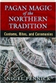 PAGAN MAGIC OF THE NORTHERN TRADITION: Customs, Rites, and Ceremonies - Thumb 1