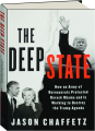 THE DEEP STATE: How an Army of Bureaucrats Protected Barack Obama and Is Working to Destroy the Trump Agenda - Thumb 1