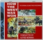 HOW THE WEST WAS WON: The Original Sound Track Recording - Thumb 1