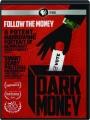 DARK MONEY - Thumb 1