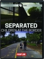 SEPARATED: Children at the Border - Thumb 1