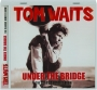 TOM WAITS: Under the Bridge - Thumb 1