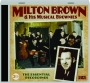MILTON BROWN & HIS MUSICAL BROWNIES: The Essential Recordings - Thumb 1