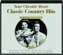 YOUR CHEATIN' HEART: Classic Country Hits - Thumb 1
