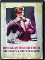 DOUGLAS MACARTHUR: The Legacy & the War Legend - Thumb 1