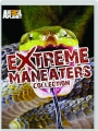 EXTREME MANEATERS COLLECTION - Thumb 1