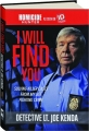 I WILL FIND YOU: Solving Killer Cases from My Life Fighting Crime - Thumb 1