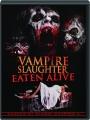 VAMPIRE SLAUGHTER: Eaten Alive - Thumb 1
