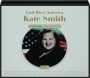 KATE SMITH: God Bless America - Thumb 1