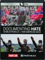 DOCUMENTING HATE: Charlottesville & New American Nazis - Thumb 1
