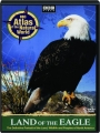 LAND OF THE EAGLE: Atlas of the Natural World - Thumb 1
