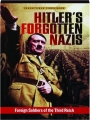 HITLER'S FORGOTTEN NAZIS: Foreign Soldiers of the Third Reich - Thumb 1