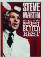 STEVE MARTIN: The Best of the Bestest Better Best - Thumb 1