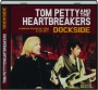 TOM PETTY AND THE HEARTBREAKERS: Dockside - Thumb 1