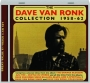 THE DAVE VAN RONK COLLECTION 1958-62 - Thumb 1