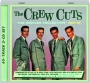 THE CREW CUTS: The Singles Collection 1954-60 - Thumb 1