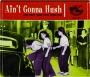 AIN'T GONNA HUSH - Thumb 1